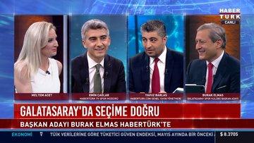 Galatasaray Başkan Adayı Burak Elmas Habertürk'te