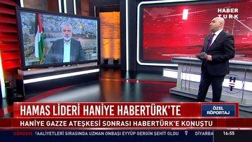 Hamas lideri Haniye Habertürk'te - 2