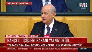 MHP lideri Bahçeli: İçişleri Bakanı yalnız değildir