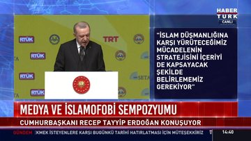 Cumhurbaşkanı Erdoğan'dan, 1. Uluslararası Medya ve İslamofobi Sempozyumu'nda açıklamalar!