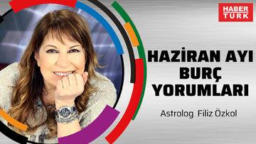 Ünlü astrolog Filiz Özkol'dan haziran ayı burç yorumları
