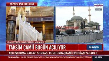 Taksim Cami bugün açılıyor