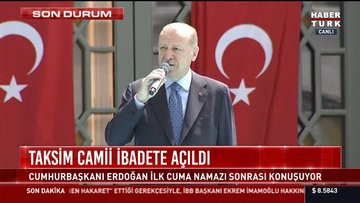 SON DAKİKA! Cumhurbaşkanı Erdoğan: Taksim Camii, Ayasofya'ya selam, İstanbul'un fethine hediyedir