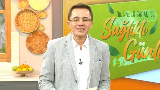 Dr. Ender Saraç ile Sağlıklı Günler 124. Bölüm