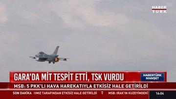 MİT ve TSK'dan operasyon! Gara'da 5 terörist öldürüldü!