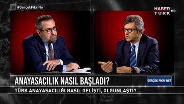 Türkiye'de modern anayasa nasıl gelişti? | Gerçek Fikri Ne - 6 Haziran 2021