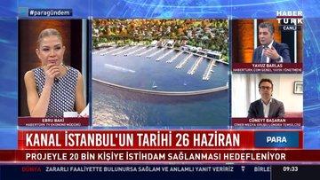 Kanal İstanbul 26 Haziran'da