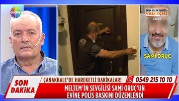 Sami Oruç'un evine polis baskını düzenlendi!