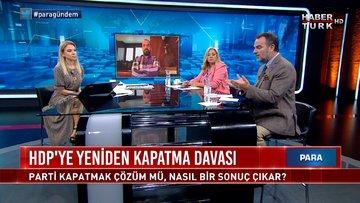 HDP kapatılacak mı? | Para Gündem - 11 Haziran 2021