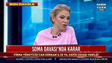 Soma Davası'nda karar! Can Gürkan hakkında 20 yıl hapis