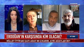 Cumhurbaşkanı Erdoğan'ın karşısında kim olacak?   HT 360 - 17 Haziran 2021