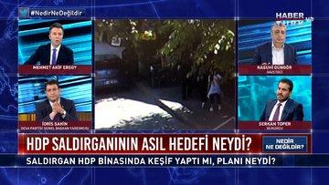 HDP saldırganının asıl hedefi neydi? | Nedir Ne Değildir? - 17 Haziran 2021