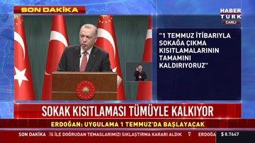 Son dakika... Cumhurbaşkanı Erdoğan: Sokağa çıkma kısıtlaması 1 Temmuz'da kalkıyor