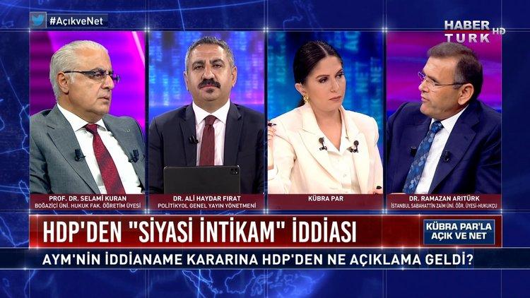 AYM kapıyı araladı, HDP kapatılır mı?   Açık ve Net - 21 Haziran 2021