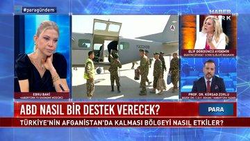 Türkiye'nin Afganistan'da kalması bölgeyi nasıl etkiler? | Para Gündem - 23 Haziran 2021