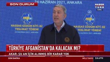 Son dakika! Türkiye Afganistan'da kalacak mı? Bakan Akar'dan Kabil Havalimanı açıklaması