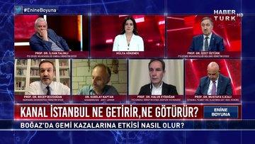 Kanal İstanbul neden yapılacak, itirazlar niye? | Enine Boyuna - 25 Haziran 2021