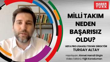 EURO 2020 - Milli Takım neden başarısız oldu? | Turgay Altay anlattı