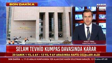 Son dakika haberi Selam Tevhid Kumpası davasında karar!