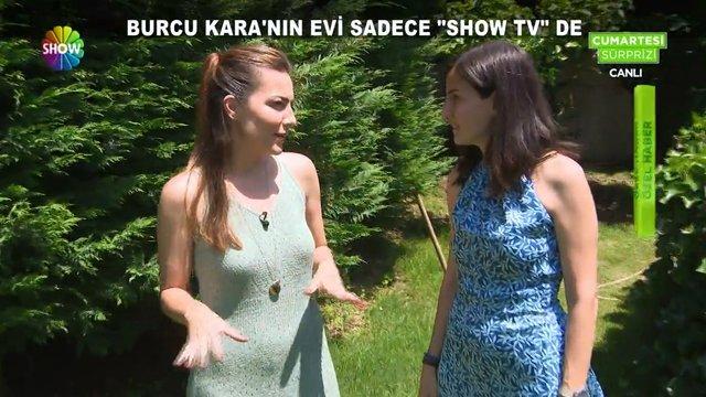 Burcu Kara evinin kapılarını Show TV'ye açtı!