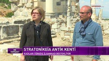 Stratonikeia Antik Kenti'nin detayları Habertürk'te | Ne Yapsak - 3 Temmuz 2021