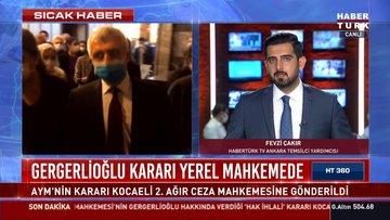 Son dakika haberi Gergerlioğlu kararı yerel mahkemeye gönderildi
