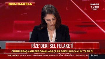 Erdoğan'dan Rize'deki sel felaketiyle ilgili açıklama