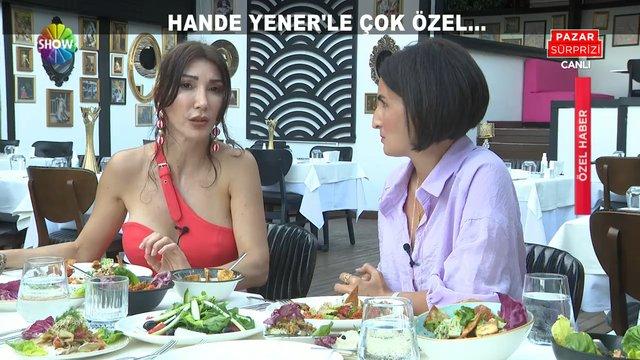 Hande Yener ile çok özel sohbet!