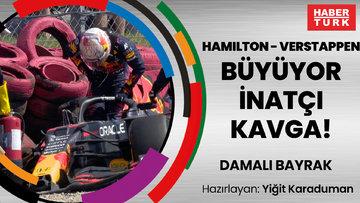 BÜYÜYOR İNATÇI KAVGA: Hamilton - Verstappen | DAMALI BAYRAK