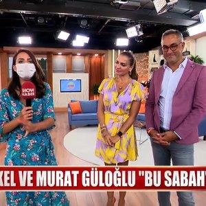 Ebru Akel ve Murat Güloğlu Bu Sabah'ta!