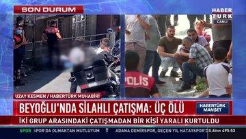 Beyoğlu'nda silahlı çatışma: Üç ölü