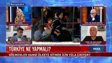 Göçmenler neden Türkiye'ye geliyor? | Para Gündem - 29 Temmuz 2021
