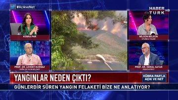 Yangın felaketi bize ne anlatıyor?   Açık ve Net - 1 Ağustos 2021