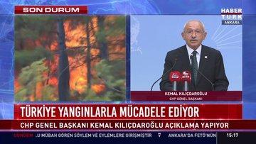 Türkiye yangınlarla mücadele ediyor... CHP Genel Başkanı Kemal Kılıçdaroğlu açıklama yapıyor
