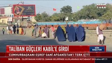 Taliban güçleri Kabil'e girdi