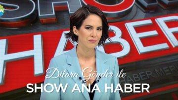 Dilara Gönder ile Show Ana Haber 23 Ağustos Pazartesi Show TV'de!