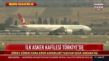 Afganistan'dan tahliye edilen ilk asker kafilesi Türkiye'de!