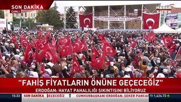SON DAKİKA... Cumhurbaşkanı Erdoğan: Fahiş fiyatların önüne geçeceğiz