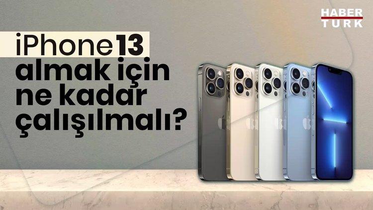 iPhone 13 almak için kaç gün çalışılmalı?