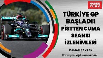 Türkiye GP'si başladı! PİSTTEN CUMA SEANSI İZLENİMLERİ | DAMALI BAYRAK