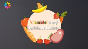 Hangi vitamin hangi besinlerde bulunur?