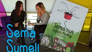 Sema'nın Sağlıklı Mutfağı - Sema Sumeli anlatıyor
